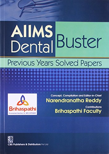 AIIMS Dental Buster: Previous Years Solved Papers: Narendranatha Reddy
