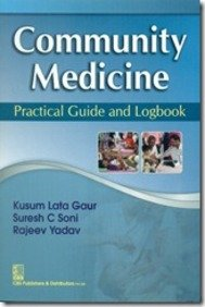Community Medicine : Practical Guide and Logbook: Yadav, Kusum Lata