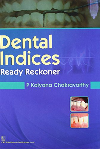 Dental Indices: Ready Reckoner: P. Kalyana Chakravarthy