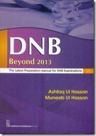 DNB Beyond 2013 : The latest Preparation: Ashfaq Ul Hassan,Muneeb