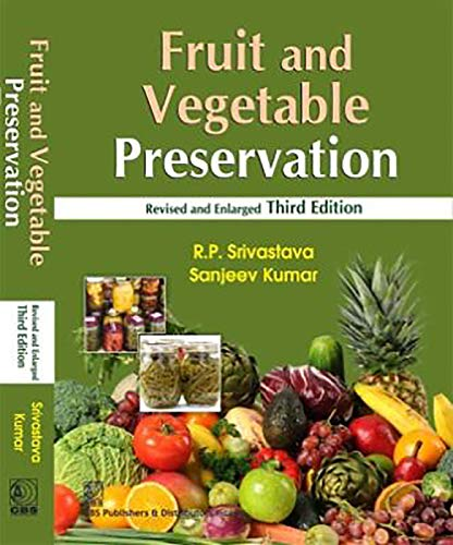 Fruit and Vegetable Preservation: Principles and Practices: Srivastava, R P