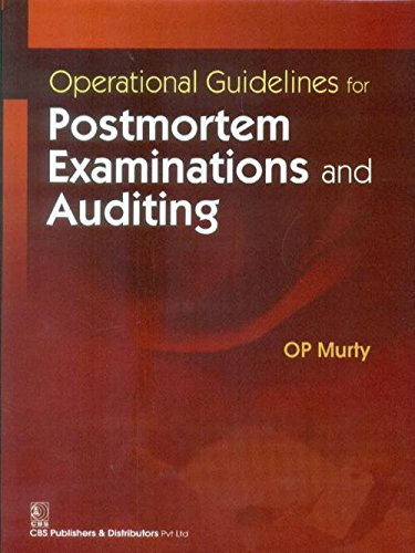 Operational Guidelines for Postmortem Examinations and Auditing: O.P.Murty