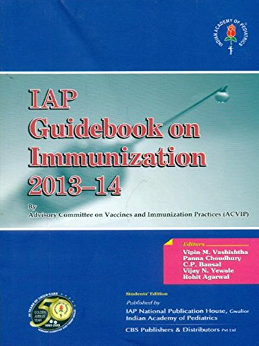 IAP Guidebook on Immunization 2013-14: Agarwal, Vipin M.Vashishtha