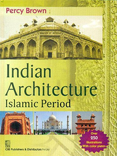 Indian Architecture Islamic Period: Brown Percy