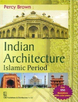 9788123924632: Indian Architecture Islamic Period (Hb-2014)