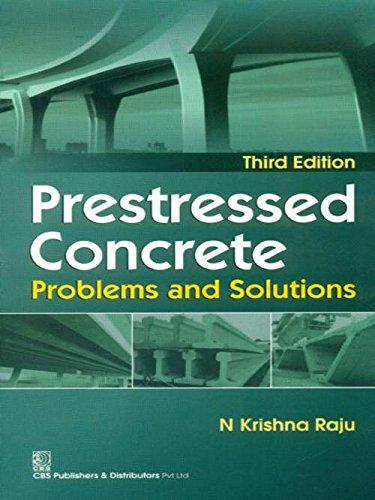 Prestressed Concrete Problems And Solutions 3Ed (Pb: Raju K.