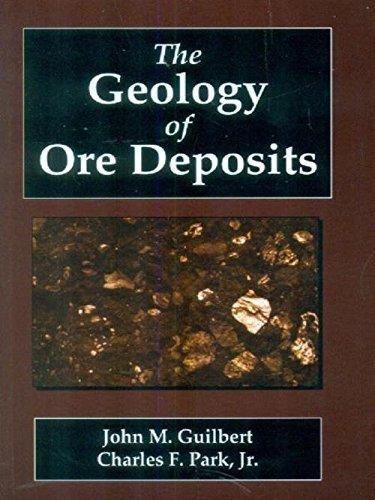 The Geology Of Ore Deposits (Pb 2015): Guilbert, John M.