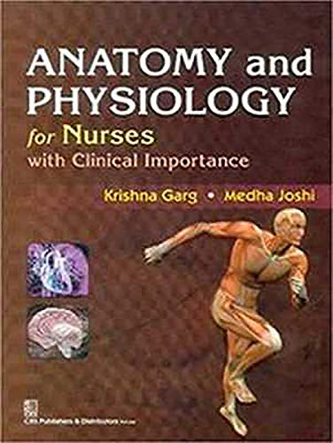 Anatomy and Physiology for Nurses with Clinical: Joshi Medha Garg