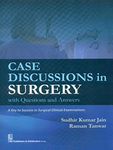 Case Discussions in Surgery with Questions and: Tanwar Raman Jain