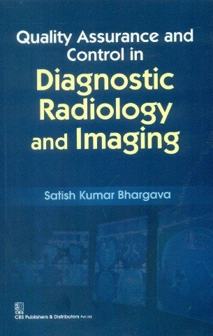 9788123925943: Quality Assurance and Control in Diagnostic Radiology and Imaging