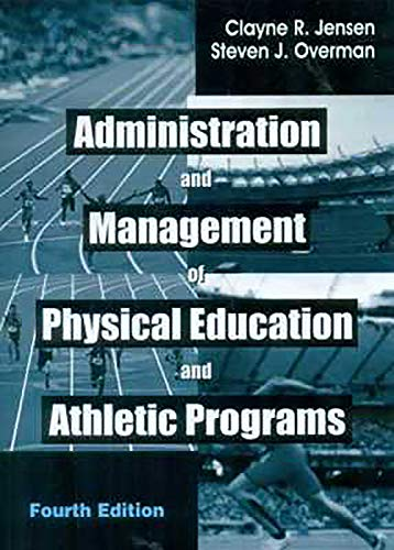 9788123926612: Administration And Management Of Physical Education And Athletic Programs, 4E (Pb 2015)