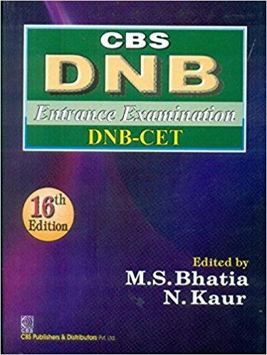 CBS DNB : Entrance Examination DNB-CET: Kaur N. Bhatia