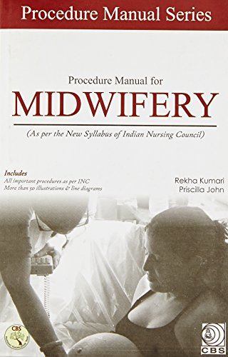 Procedure Manual For Midwifery (Pb - 2016): R., Kumari