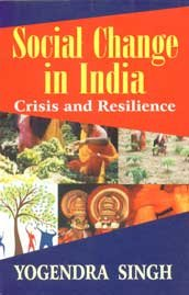 Social Change in India: Crisis and Resilience: Singh, Yogendra