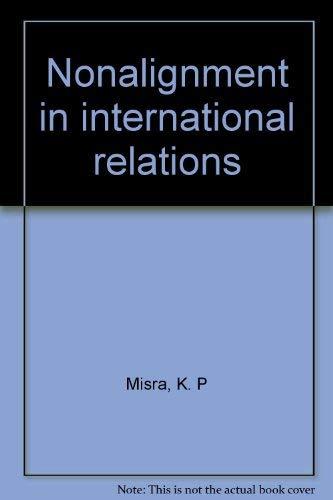 Nonalignment in International Relations: Misra K.P.