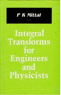 9788124102947: Integral Transforms for Engineers and Physicists