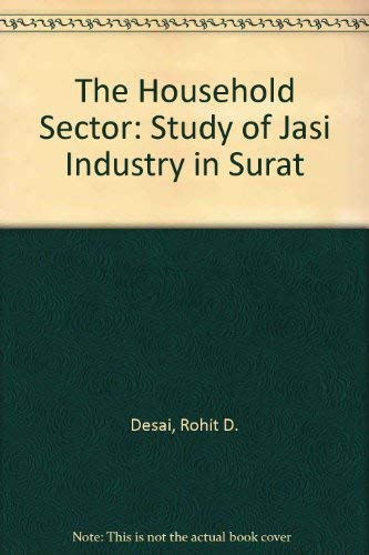 9788124103388: The Household Sector: Study of Jasi Industry in Surat