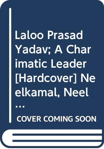 9788124104026: Laloo Prasad Yadav; A Charimatic Leader
