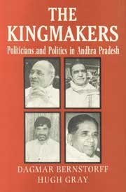 9788124105559: Kingmakers; Politicians and Politics in Andhra Pradesh