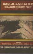 9788124106464: Kargil and After: Challenges for Indian Policy (Foreign policy, peace, and security series)