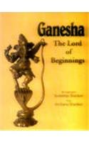 Ganesha: The Lord of Beginnings: Shankar, Sondeep; Shankar, Archana
