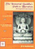 The Immortal Buddha's Path to Liberation: Rajeev Sawhney B.K.