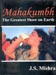 9788124109939: Mahakumbh: The Greatest Show on Earth