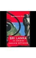 9788124112601: Sri Lanka in Crisis: India's Options