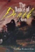 The Dance of Death: A Novel: Vandana Kumari Jena