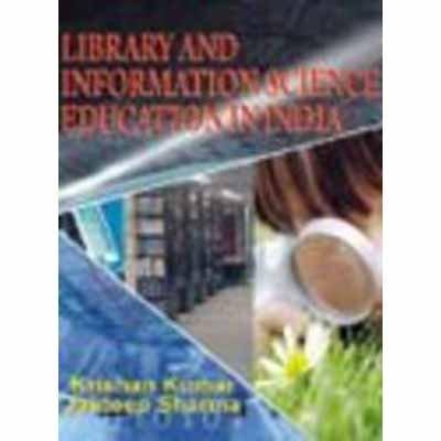 Library and Information Science Education in India: Sharma Jaideep Kumar