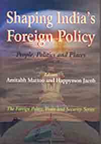 Shaping India\'s Foreign Policy: People Politics And: Amitabh Mattoo And