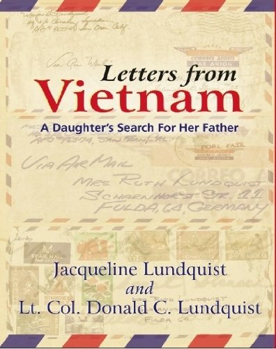 Letters from Vietnam: A Daughter's Search For: Jacqueline Lundquist, Lt.