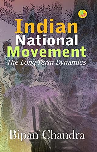 Indian National Movement: chandra Bipan