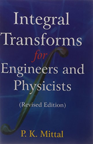 9788124116326: Integral Transforms for Engineers and Physicists