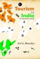 Tourism in India: Bhandari Anil K.