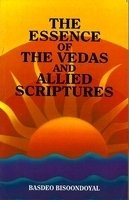 9788124200032: Essence of the Veda's and Allied Scriptures