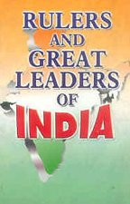 9788124202463: Rulers and Great Leaders of India