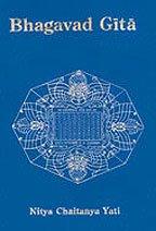 The Bhagavad Gita: A Sublime Hymn of: Guru Nitya Chaitanya