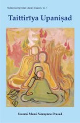 The Taittiriya Upanisad: Swami Muni Narayana