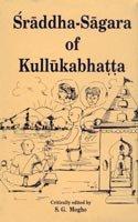 Sraddha-Sagara of Kullukabhatta: With a Critical Exposition: S.G. Moghe