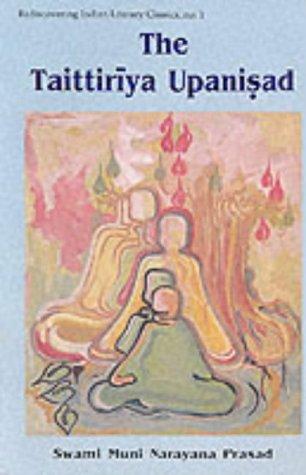 The Taittiriya Upanisad: With the Original Text: Swami Muni Narayana