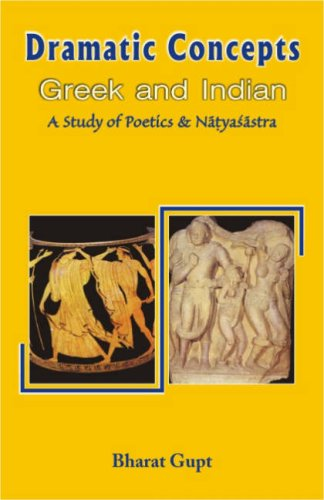 Dramatic Concepts: Greek And Indian; A Study Of The Poetics And The Natyasastra