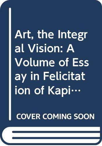 9788124600290: Art, the Integral Vision: A Volume of Essay in Felicitation of Kapila Vatsyayan