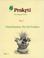 Prakrti. The Integral Vision. Volume 1. Primal Elements - The Oral Tradition.