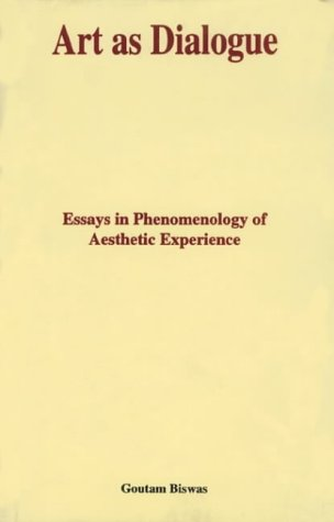 9788124600436: Art as Dialogue: Essays in Phenomenology or Aesthetic Experience (Indira Gandhi National Centre for the Arts)