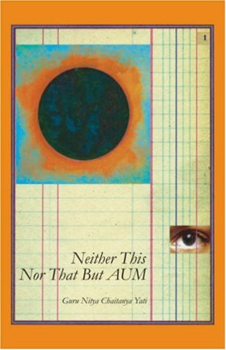 9788124600573: Neither This Nor That But...Aum; One Hundred Meditations: 2006 Fourth Edition