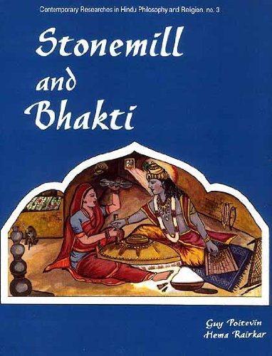 Stonemill and Bhakti: From the Devotion of Peasant Women to the Philosophy of Swamis (Series: ...
