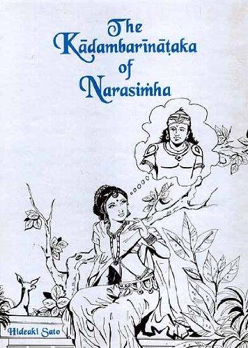 9788124600641: Kadambarinataka of Narasimha; A Dramatic Version of Bana's Classic Kadambari