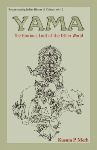 Yama: The Glorious Lord of the Other World: Kusum P. Merh