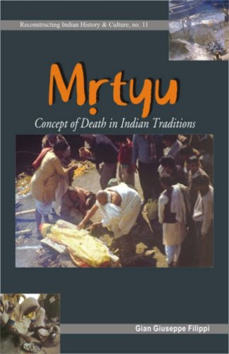 9788124600726: Mrtyu--Concept of Death in Indian Traditions; Transformation of the Body and...